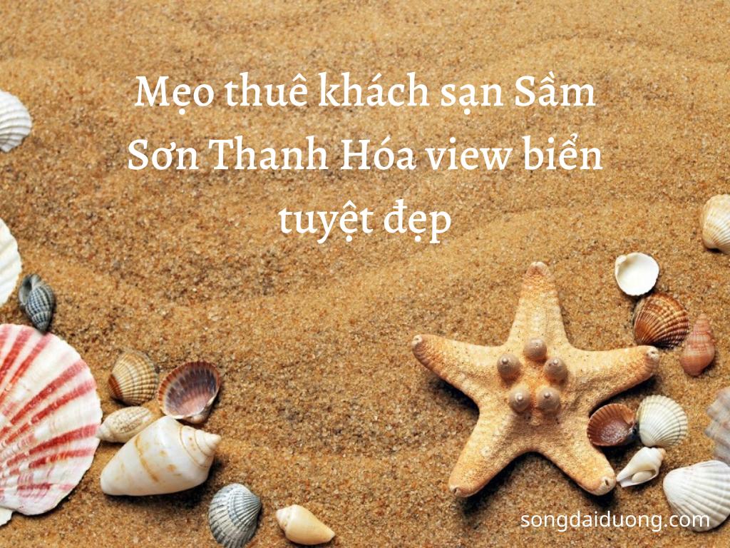 Mẹo thuê khách sạn Sầm Sơn Thanh Hóa view biển tuyệt đẹp